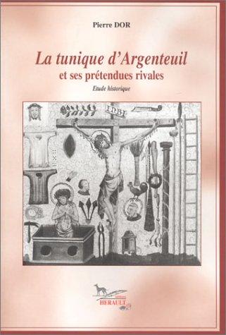 9782740701805: La Tunique d'Argenteuil et ses prétendues rivales
