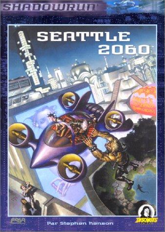 9782740802229: Seattle 2060: Supplément de Shadowrun