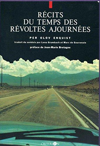 Récits du temps des révoltes ajournées: Enquist, Per-Olov