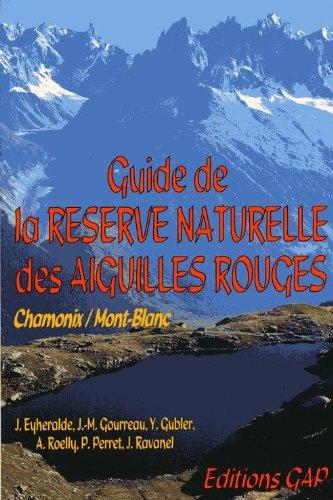 9782741700982: Guide de la réserve naturelle des Aiguilles rouges : Au pays du Mont-Blanc