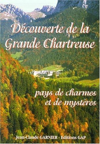 9782741701705: Découverte de la Grande Chartreuse. Pays de charmes et de mystères