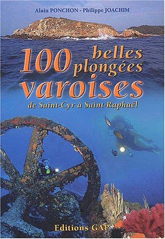 9782741702764: Les 100 plus belles plongées varoises de Saint-Cyr à Saint-Raphaël