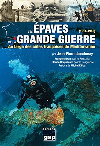 9782741705284: Les épaves de la Grande Guerre (1914-1918) : Au large des côtes françaises de Méditerranée