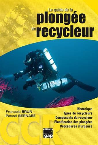 9782741705673: Le guide de la plongée en recycleur