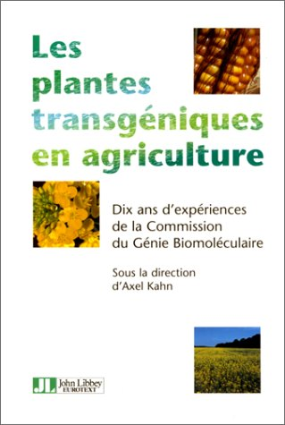 9782742001491: Les plantes transg�niques en agriculture: Dix ans d'exp�rience de la Commission du G�nie Biomol�culaire