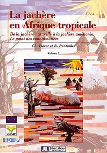 """""""la jacherè en Afrique tropicale t.2 ; de la jachère naturelle à la jach&..."""