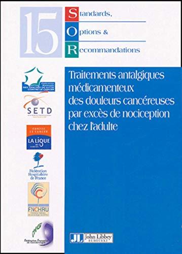 Standards, Options et Recommandations 2002 sur les traitements antalgiques mé...