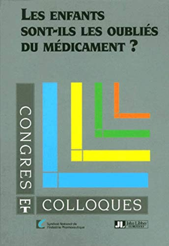 Enfants sont-ils oubliés du medicament (French Edition): Collectif