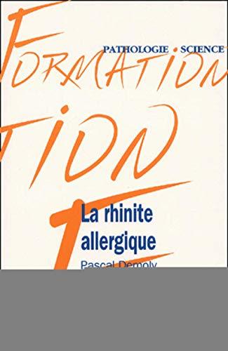 La Rhinite allergique: Demoly, Pascal; Bousquet, Jean