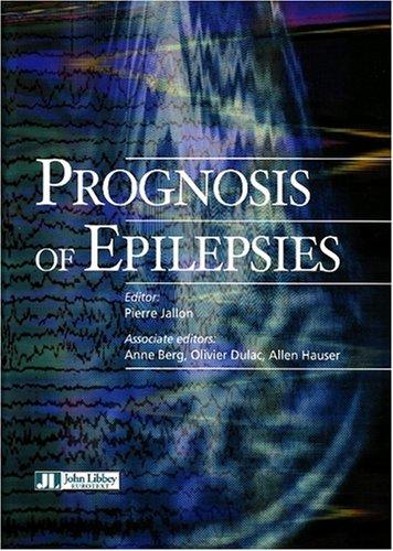 Prognosis of Epilepsies: Pierre, M.D. Jallon