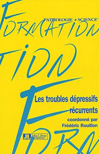 Les troubles dépressifs récurrents (French Edition): Frédéric Rouillon