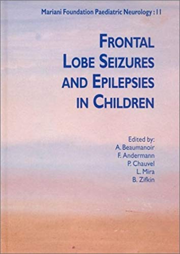 Frontal Lobe Seizures and Epilepsies in Children (Mariani Foundation Paeditaric Neurology Series N&...