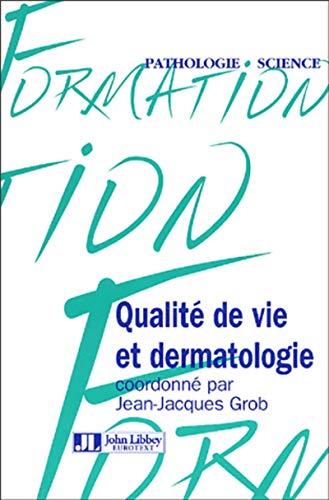 Qualité de vie et dermatologie (French Edition): Jean-Jacques Grob