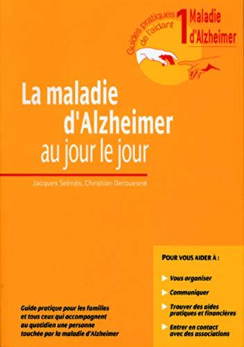 La maladie d'Alzheimer au jour le jour (French Edition): Jacques Selmès