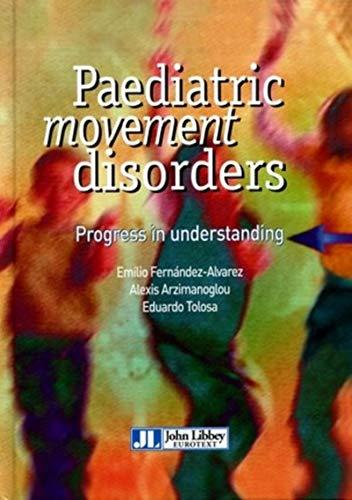 Paediatric Movement Disorders: E. F�rnandez-Alvarez; A. Arzimanoglou; E. Tolosa