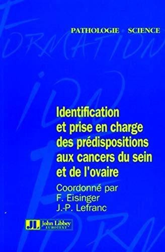identification et prise en charge des predispositions aux cancers du sein et de l'ovaire: F. ...