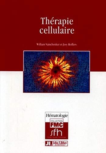 therapie cellulaire: Josy Reiffers, William Vainchenker