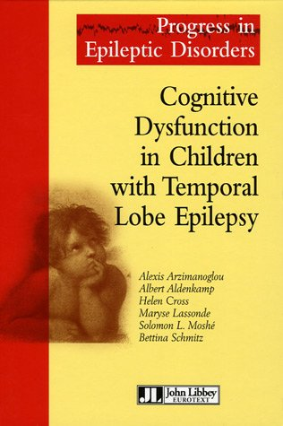 9782742005628: Cognitive Disfunction in Children with Temporal Lobe Epilepsy (Progress in Epileptic Disorders)