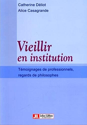 9782742006083: Vieillir en institution : Témoignages de professionnels, regards de philosophes