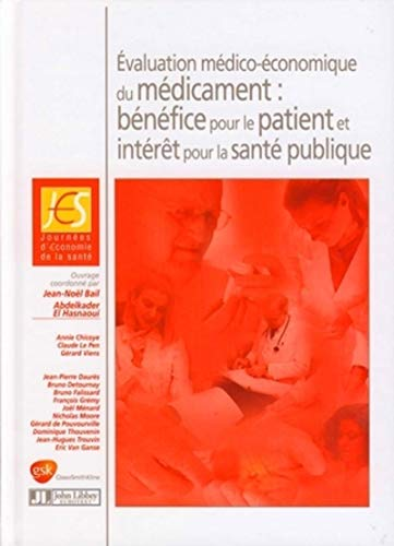 evaluation medico-economique du medicament : benefice pour le patient et interet pour la sante ...