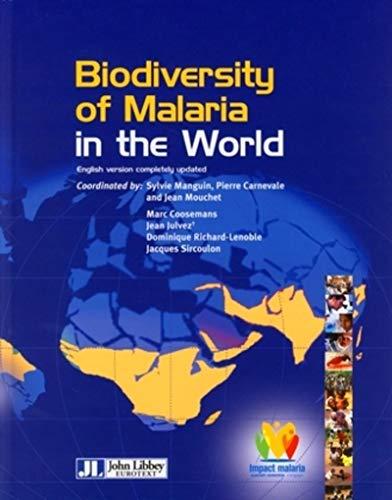 Biodiversity of Malaria in the World : Jean Mouchet; Pierre