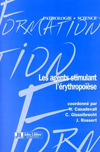 Les agents stimulant l'érythropoïèse (French Edition): ...