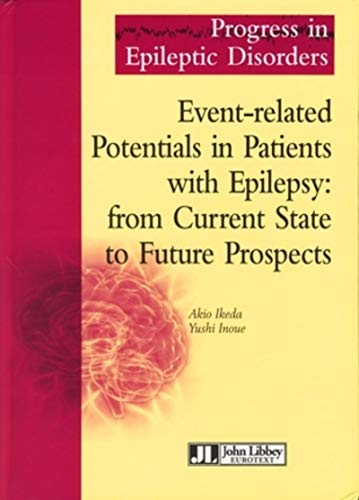 9782742006847: Event-related Potentials in Patients with Epilepsy: from Current State to Future Prospects