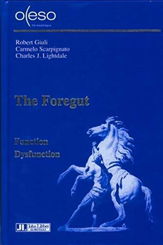 Foregut: Function - Dysfunction: Carmelo Scarpignato, Charles J. Lightdale, Robert Giuli