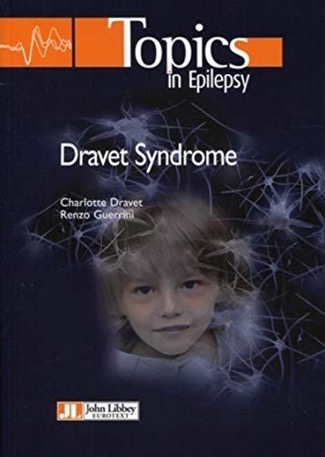 Dravet Syndrome: Charlotte DRAVET; Renzo GUERRINI