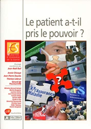 Le patient a-t-il pris le pouvoir ? (French Edition)