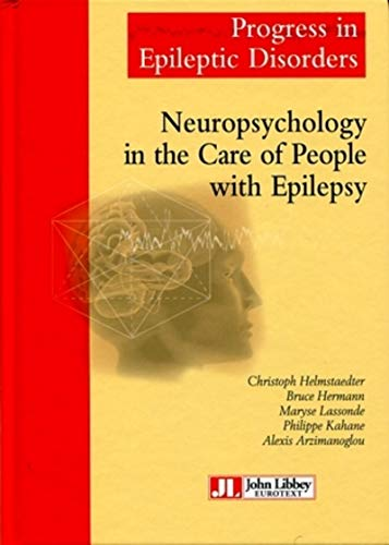 9782742008087: Neuropsychology in the Care of People with Epilepsy: Volume 11. (Progress in Epileptic Disorders)