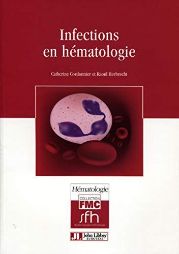 Infections en hématologie (2e édition): Catherine Cordonnier, Raoul Herbrecht