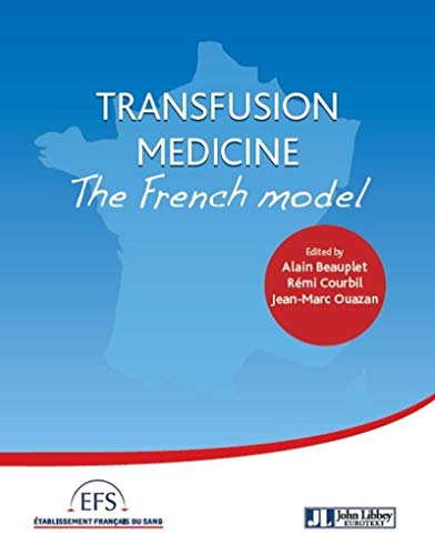 Transfusion Medicine: The French Model (French Edition)