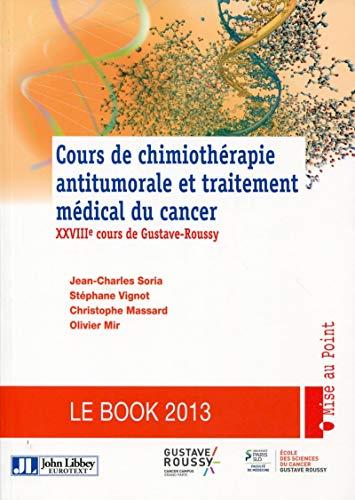 9782742011216: Cours de chimiotherapie antitumorale et traitement medical du cancer