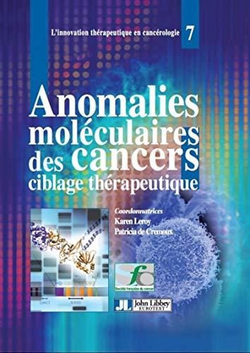 Anomalies moleculaires des cancers et ciblage therapeutique: Leroy Karen