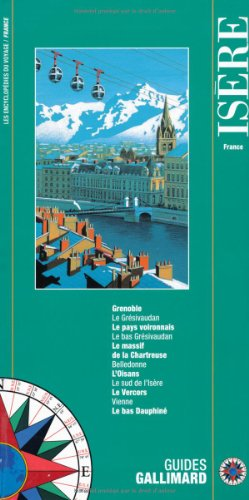 Isere : France (Guides Gallimard) (French Edition): Bruno Pambour, Jean-Pierre Copin, Robert ...