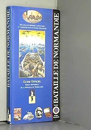 Bataille de normandie France - guide officiel.: Elisabeth Cohat; Collectif;