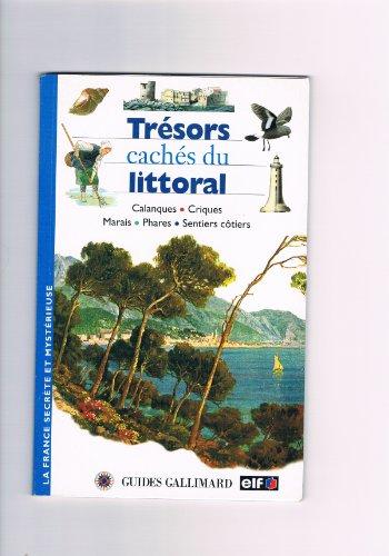 9782742403257: Trésors cachés du littoral - Calanques/Criques/Marais/Phares/Sentiers côtiers