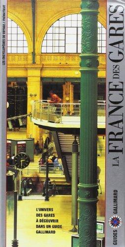 La France des gares: Guide Gallimard
