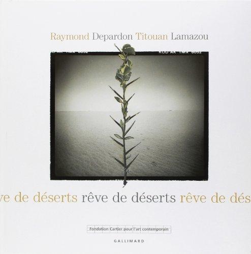Reve de déserts.: Lamazou,Titouan. Depardon,Raymond.