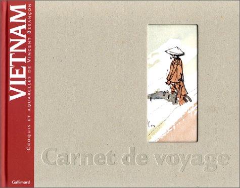 Vietnam: Croquis et aquarelles (Carnet de voyage) (French Edition): Besancon, Vincent