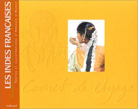 9782742408405: Les Indes Françaises : Pondichéry, Chandernagor, Karikal, Yanaon et Mahé