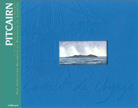 Pitcairn : L'Île des révoltés de la: Christian Heinrich; Bertrand