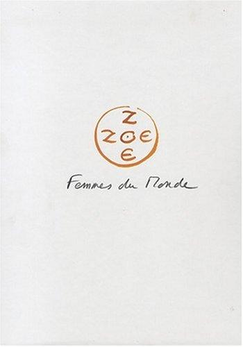 9782742411603: Zoé Zoé, Femmes du monde (French Edition)
