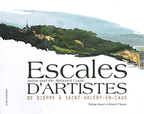 9782742412532: Escales D'Artistes de Dieppe a Saint-Falery-En-Caux Artists and the Alabaster Coast