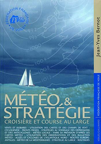 9782742412587: Météo et stratégie: Croisière et course au large (Fédération Française de Voile)
