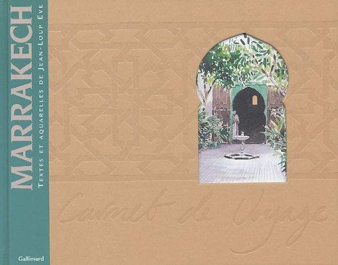 Marrakech (Carnet de voyage): Jean-Loup Eve
