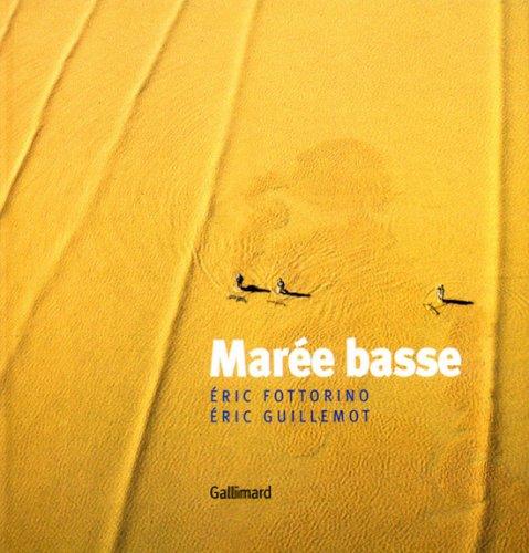 Marée basse...: Eric Fottorino, Eric Guillemot