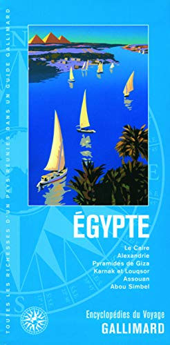 ÉGYPTE, LE CAIRE, ALEXANDRIE, PYRAMIDES DE GIZA, KARNAK ET LOUQ: COLLECTIF