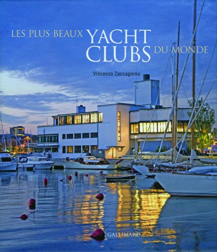 Les plus beaux yacht clubs du monde (French Edition): Zaccagnino Vinc